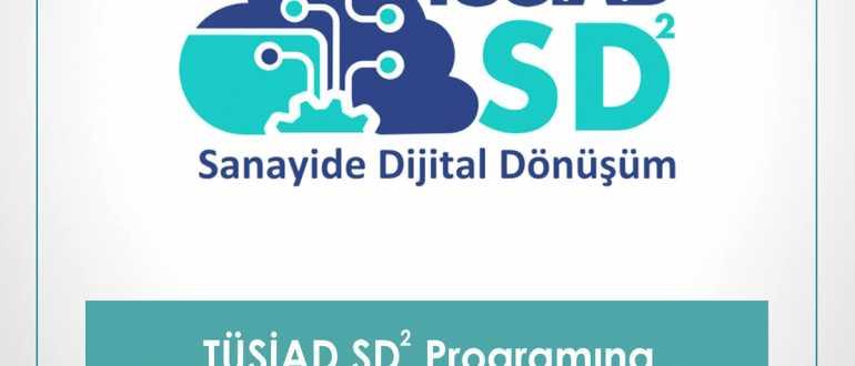 TÜSİAD SD² Programına Başvurumuzu Tamamladık!