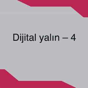 Dijital yalın – 4