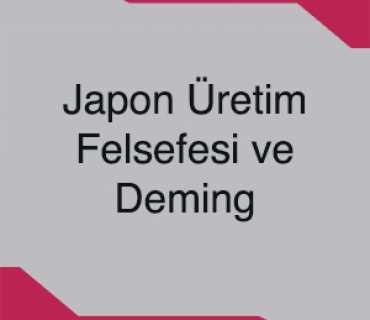 Japon Üretim felsefesi ve Deming